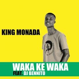 King Monada - Waka Ke Waka (feat. Dj Bennito)