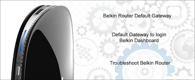 How to Login Belkin Router & Access Setup Page?