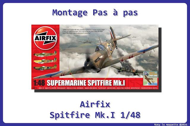 Montage pas à pas du Spitfire MKI d'Airfix au 1/48.