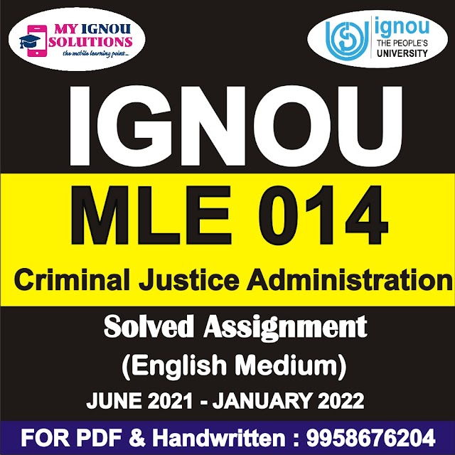 MLE 014 Criminal Justice Administration Solved Assignment 2021-22