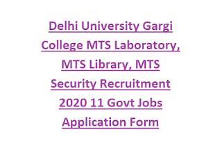 Delhi University Gargi College MTS Laboratory, MTS Library, MTS Security Recruitment 2020 11 Govt Jobs Application Form