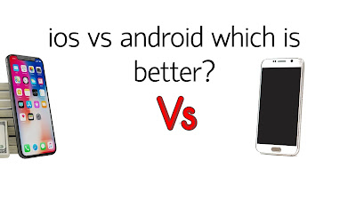 ios vs android which is better?