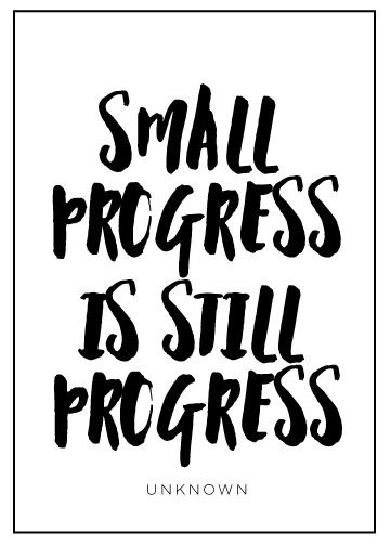 inpsirational quote-don't rush your dreams-small progress is still progress