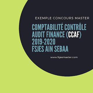 Exemple Concours Master Comptabilité Contrôle Audit Finance (CCAF) 2019-2020 - Fsjes Ain Sebaa
