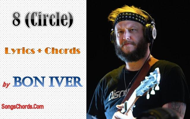 8 (Circle) Chords and Lyrics by Bon Iver