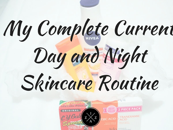 My Complete Current Day and Night Skincare Routine (Face and Body)