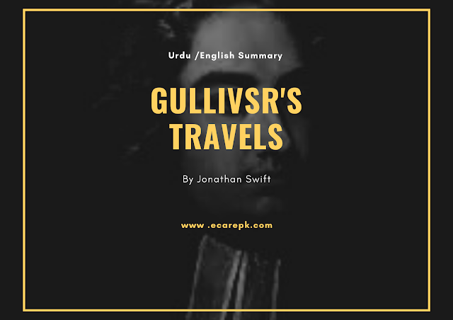 Gulliver's Travels Short Urdu and English Full Summary Of  By Jonathan Swift