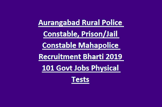 Aurangabad Rural Police Constable, Prison Jail Constable Mahapolice Recruitment Bharti 2019 101 Govt Jobs Physical Tests