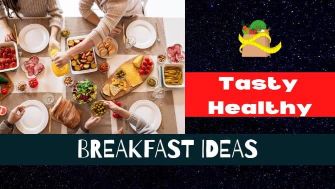 Healthy Breakfast Ideas for Diet