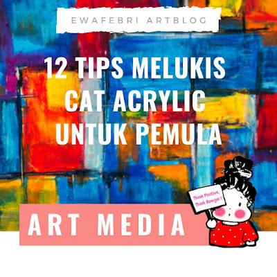 tips melukis dengan cat acrylic untuk pemula