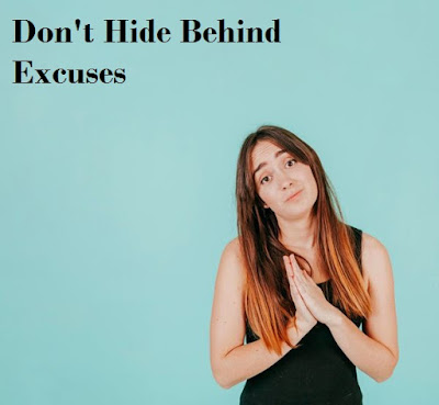 Success Motivation-Don't Hide Behind Excuses