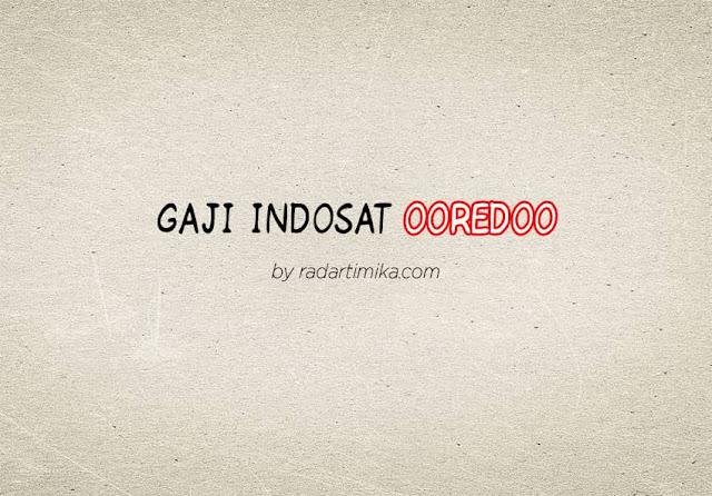 Gaji Karyawan Indosat Ooredoo