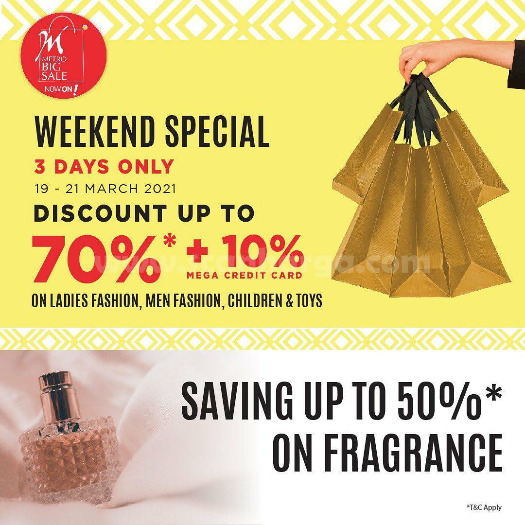 Promo METRO BIG SALE WEEKEND SPECIAL 3 DAYS ONLY!