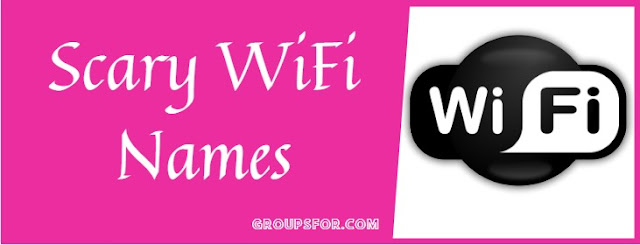 scary names of wifi