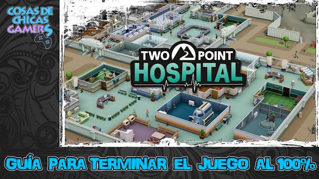 Guía Two Point Hospital para completar el juego al 100%