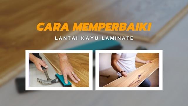 cara memperbaiki lantai kayu laminated