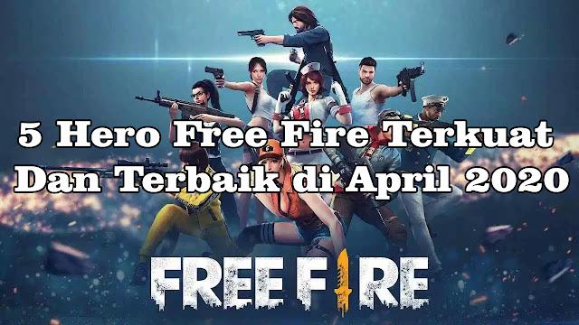 5 Hero Free Fire Terkuat Dan Terbaik di April 2020