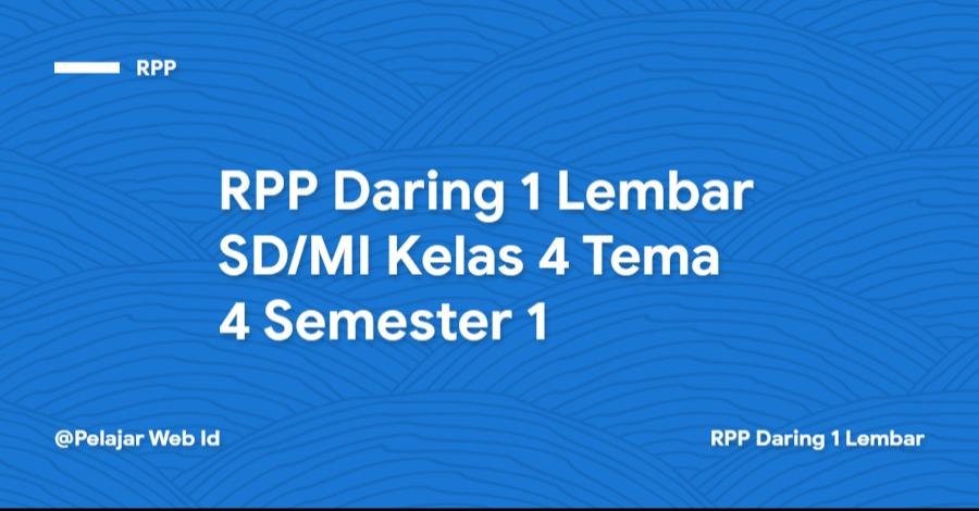 Download RPP Daring 1 Lembar SD/MI Kelas 4 Tema 4 Semester 1