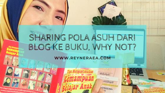 Sharing Pola Asuh Dari Blog Ke Buku, Why Not?