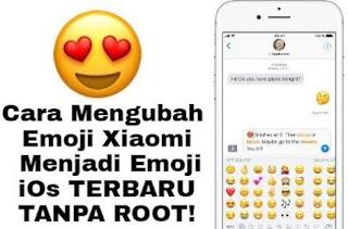 Cara Mengubah Emoji Xiaomi Menjadi Emoji iPhone Tanpa Root