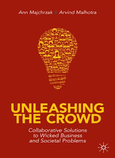 Unleashing The Crowd: Collaborative Solutions To Wicked Business And Societal Problems