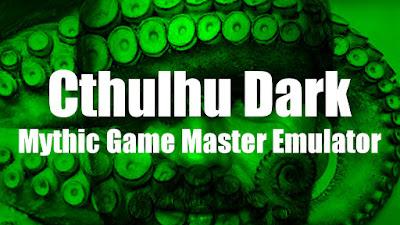 Cthulhu Dark + Mythic Game Master Emulator