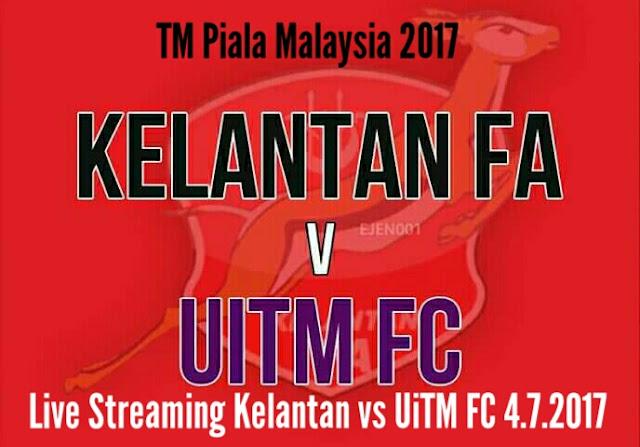 Live Streaming Kelantan vs UiTM FC 4.7.2017 Piala Malaysia