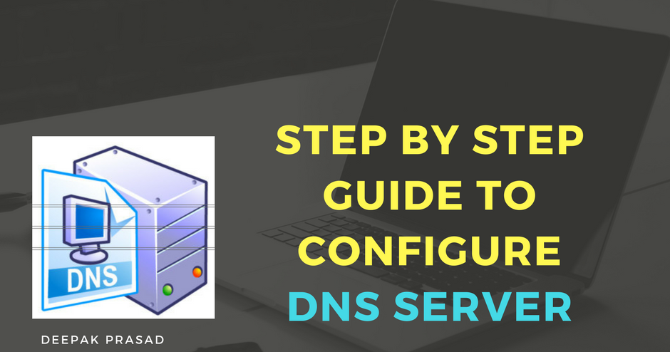 Step by Step tutorial guide to configure BIND DNS server in