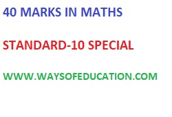 40 MARKS IN MATHS FOR STD-10/STD 10 GUJARAT BOARD MATHS IMP NOTE