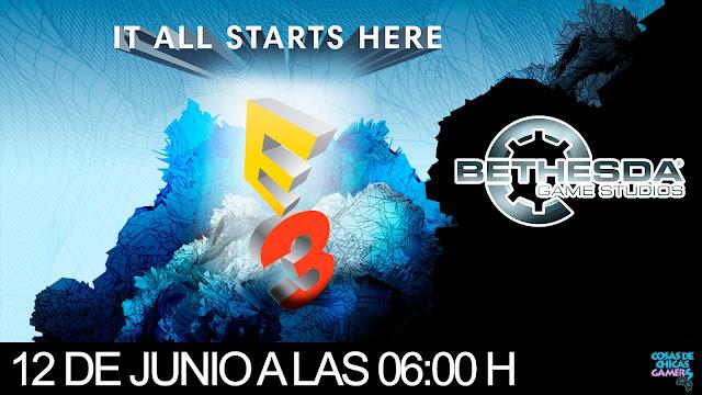 E3 2017 CONFERENCIA DE BETHESDA