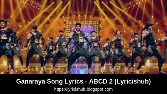 Ganaraya Song Lyrics - ABCD 2 | Divya Kumar |  Varun Dhawan & Shraddha Kapoor (Lyricishub)