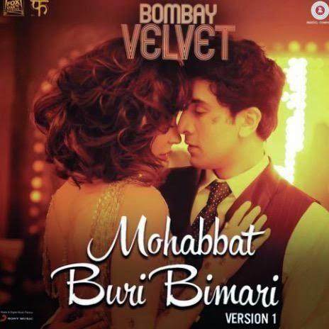Mohabbat Buri Bimari - Bombay Velvet (2015)
