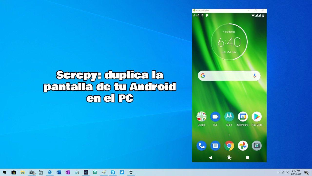 Scrcpy: duplica la pantalla de tu Android en el PC