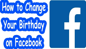 How Can I Change My Birthday on Facebook Fast