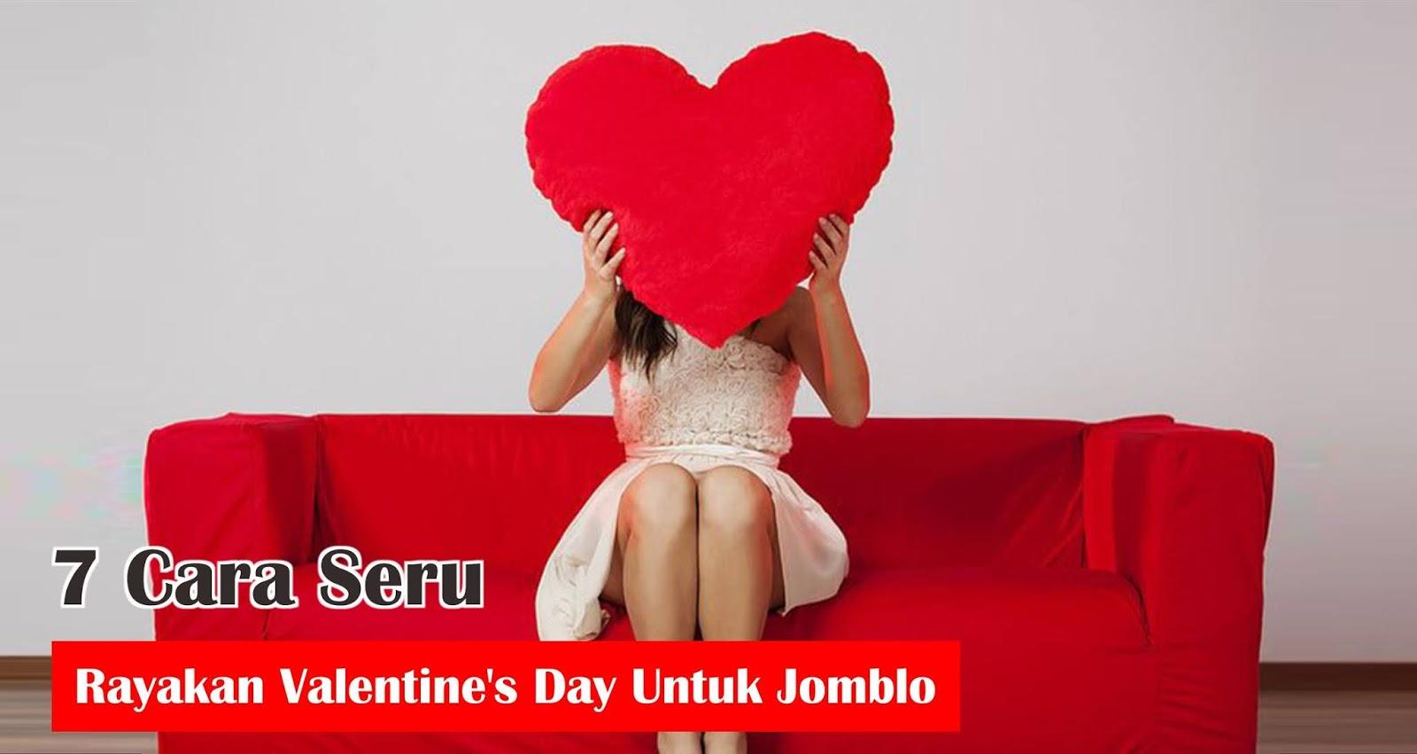 7 Cara Seru Rayakan Valentine's Day Untuk Jomblo