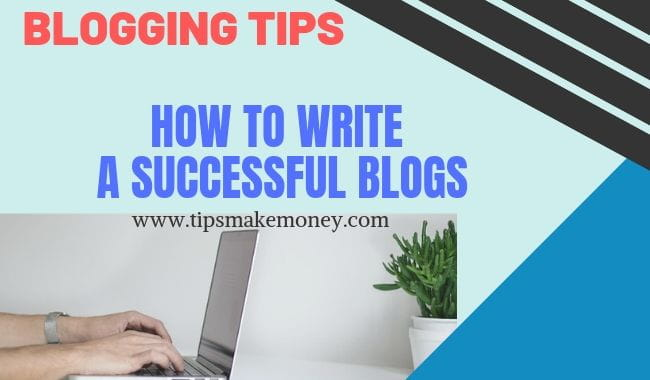 Blogging Tips how to write a successful blogs