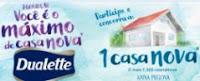 Promoção Dualette 'Você é o Máximo de Casa Nova' www.promodualette.com.br
