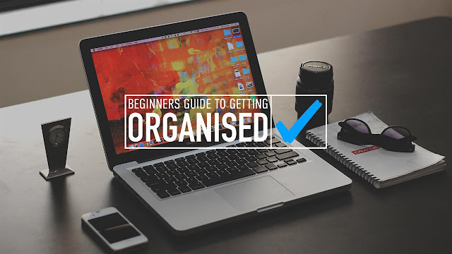 The Beginners Guide To Getting Organised