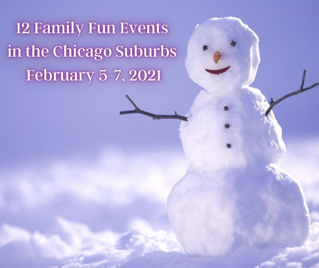 12 Family Fun Events in the Chicago Suburbs February 5-7, 2021