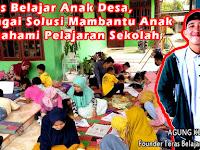 Teras Belajar Anak Desa, Sebagai Solusi Membantu Anak Memahami Pelajaran Sekolah