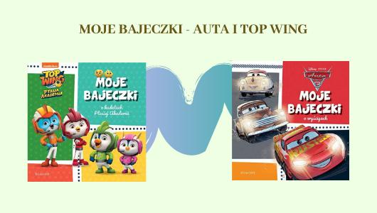 MOJE BAJECZKI - AUTA I TOP WING