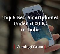 Top 5 best smartphones under 7000 Rs in India