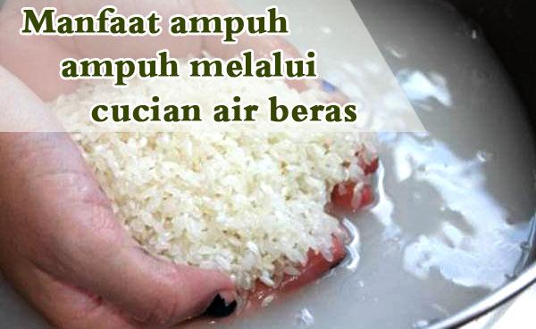 Manfaat ampuh melalui bekas cucian air beras