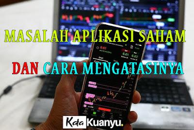 Masalah pada aplikasi saham dan cara mengatasinya