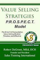 Value Selling Strategies P.R.O.S.P.E.C.T. Model