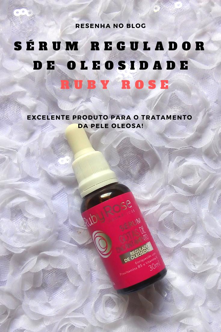 Admirável Feminismo - Resenha Sérum Regulador de oleosidade Ruby Rose Gotas de encantamento