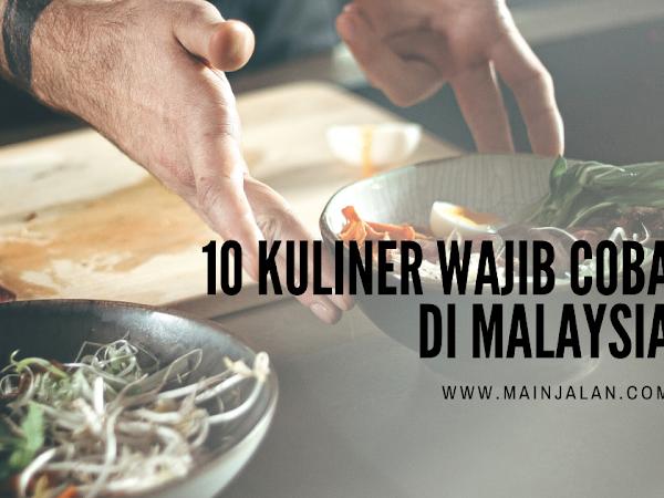 10 Kuliner Wajib Coba Ketika Di Malaysia
