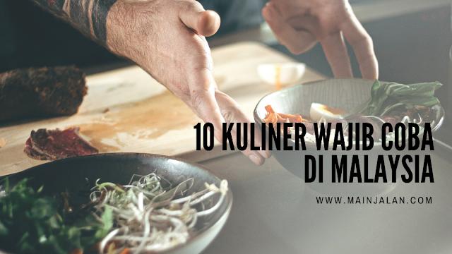 10 Kuliner Wajib Coba di Malaysia - Design Canva