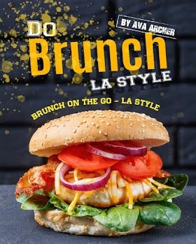 Do Brunch LA Style: Brunch on The Go – LA Style
