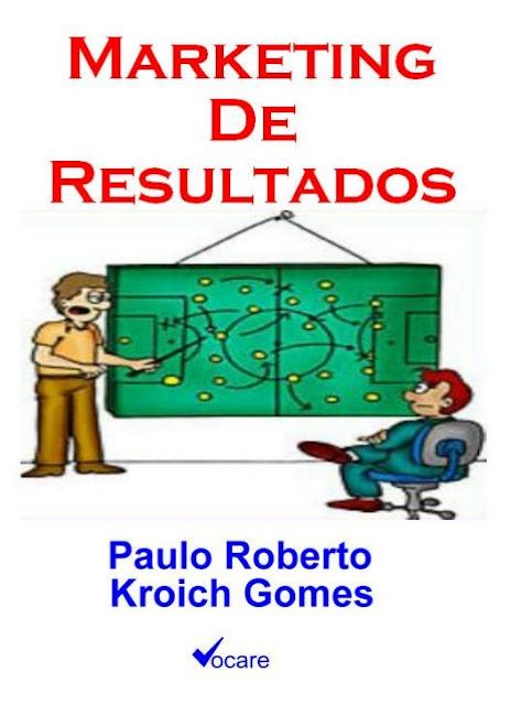 Marketing de Resultados - Paulo Kroich